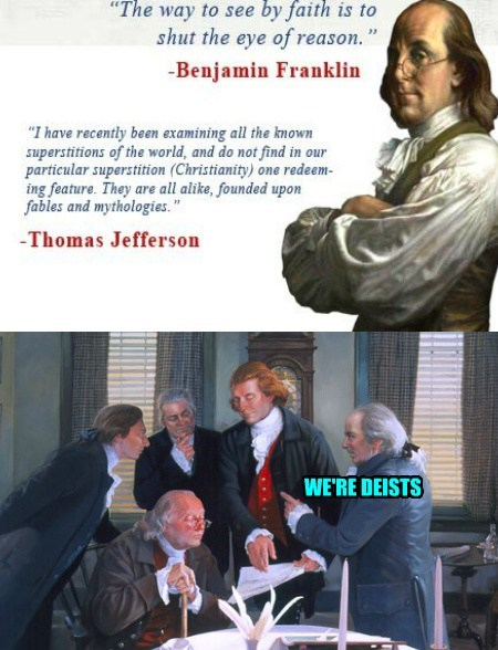 Thomas Jefferson, Benjamin Franklin, Founding Fathers were atheists, positivists, rationalists.